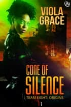 Cone Of Silence ebook by Viola Grace