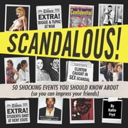 Scandalous! - 50 Shocking Events You Should Know About (So You Can Impress Your Friends) ebook by Hallie Fryd