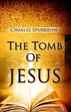 The Tomb Of Jesus ebook by Editora Oxigênio
