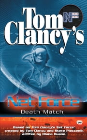 Death Match - Net Force YA 18 ebook by Tom Clancy,Steve Pieczenik,Diane Duane