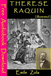 Therese Raquin [ Illustrated ] - [ Free Audiobooks Download ] ebook by Emile Zola