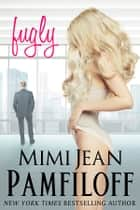 fugly ebook by Mimi Jean Pamfiloff