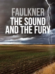 The Sound and the Fury ebook by William Faulkner