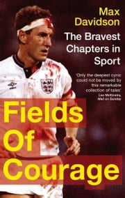 Fields of Courage - The Bravest Chapters in Sport ebook by Max Davidson