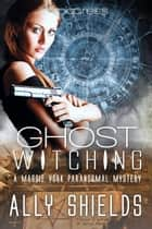 Ghost Witching ebook by