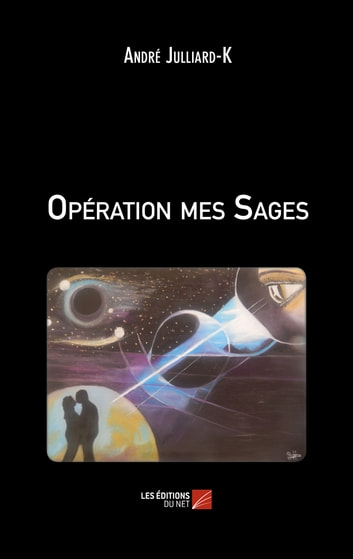 Opération mes Sages ebook by André Julliard-K