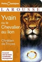 Yvain ou le Chevalier au Lion ebook by Chrétien Troyes de