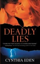 Deadly Lies ebook by Cynthia Eden