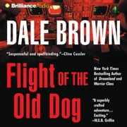 Flight of the Old Dog audiobook by Dale Brown