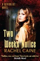 Two Weeks' Notice ebook by Rachel Caine