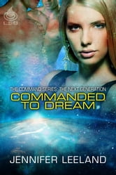 Commanded to Dream ebook by Jennifer Leeland