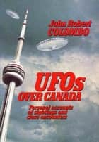 Ghost stories of ontario ebook by john robert colombo ufos over canada personal accounts of sightings and close encounters ebook by john robert colombo fandeluxe Document