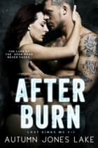 After Burn - Lost Kings MC #10 ebook by Autumn Jones Lake