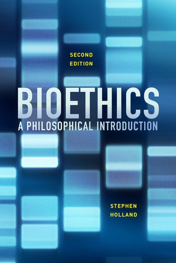 Bioethics - A Philosophical Introduction ebook by Stephen Holland