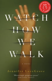 Watch How We Walk ebook by Jennifer LoveGrove