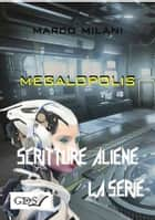 Megalopolis eBook by Marco Milani
