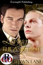 Loving the Assistant ebook by Shawn Lane
