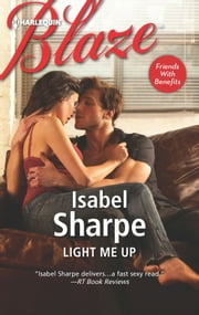 Light Me Up ebook by Isabel Sharpe
