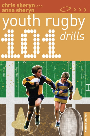101 Youth Rugby Drills ebook by Chris Sheryn,Anna Sheryn