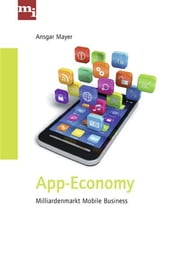 App-Economy - Millarden-Markt Mobile Business ebook by Ansgar Dr. Ansgar Mayer