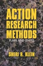 Action Research Methods ebook by S. Klein