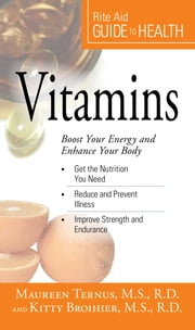 Your Guide to Health: Vitamins - Boost Your Energy and Enhance Your Body ebook by Maureen Ternus