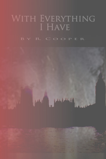 With Everything I Have ebook by R. Cooper