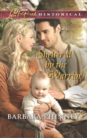 Sheltered by the Warrior ebook by Barbara Phinney