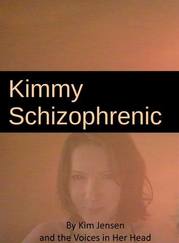 Kimmy Schizophrenic ebook by Kim Jensen