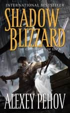 Shadow Blizzard - The Chronicles of Siala ebook by Alexey Pehov
