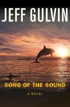Song of the Sound - A Novel ebook by Jeff Gulvin