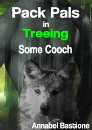 Pack Pals in Treeing Some Cooch ebook by Annabel Bastione