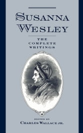 Susanna Wesley : The Complete Writings ebook by Susanna Wesley;Charles Wallace