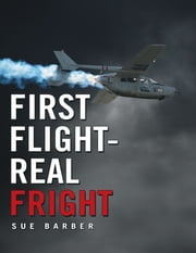 First Flight Real Fright ebook by Sue Barber