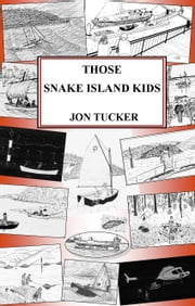 Those Snake Island Kids ebook by Jon Tucker