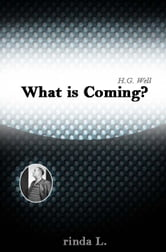 What is Coming? ebook by Wells H. G. (Herbert George)