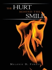 The Hurt Behind The Smile ebook by Melonie D. Forest