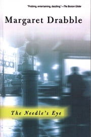 The Needle's Eye ebook by Margaret Drabble,Andrea Barrett