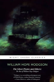 Ghost Pirates and Others ebook by William Hope Hodgeson