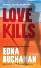Love Kills - A Britt Montero Novel ebook by Edna Buchanan