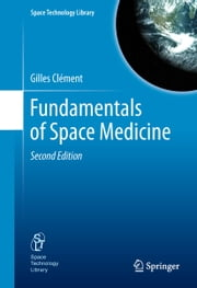 Fundamentals of Space Medicine ebook by Gilles Clément