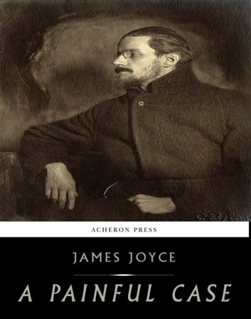 A Painful Case eBook by James Joyce