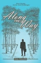 Along the Way ebook by Paul Phillips