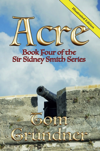 Acre: Book Four of the Sir Sidney Smith Series ebook by