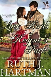 Love Birds of Regent's Park ebook by Ruth J. Hartman