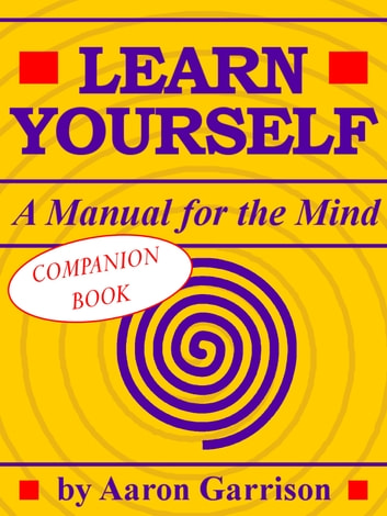 Learn Yourself: A Manual for the Mind - Companion Book ebook by Aaron Garrison