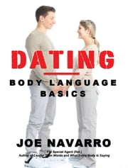 Dating: Body Language Basics ebook by Joe Navarro