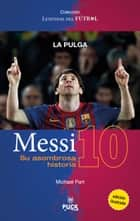 Messi: su asombrosa historia ebook by Michael Part
