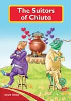 The Suitors Of Chiuta ebook by Gerald Kithinji