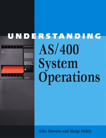 Understanding AS/400 System Operations ebook by Mike Dawson,Marge Hohly